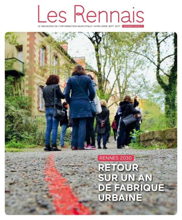 LE MAGAZINE DE L'INFORMATION MUNICIPALE / hors-série sepT. 2017 retour sur un an de fabrique urbaine RENNES 2030