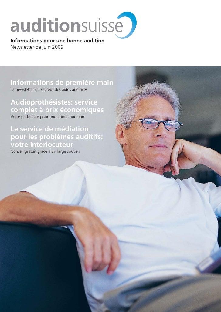Informations pour une bonne audition Newsletter de juin 2009     Informations de première main La newsletter du secteur de...
