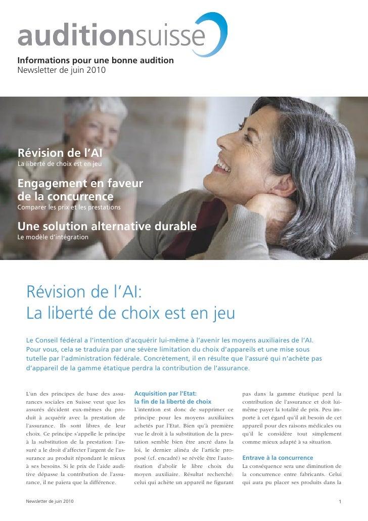 Informations pour une bonne audition Newsletter de juin 2010     Révision de l'AI La liberté de choix est en jeu   Engagem...