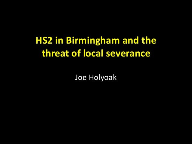 HS2 in Birmingham and the threat of local severance Joe Holyoak