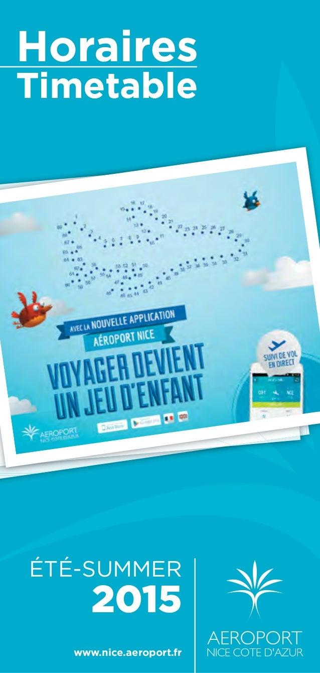 Horaires Timetable 2015 ÉTÉ-SUMMER www.nice.aeroport.fr Horaires Timetable