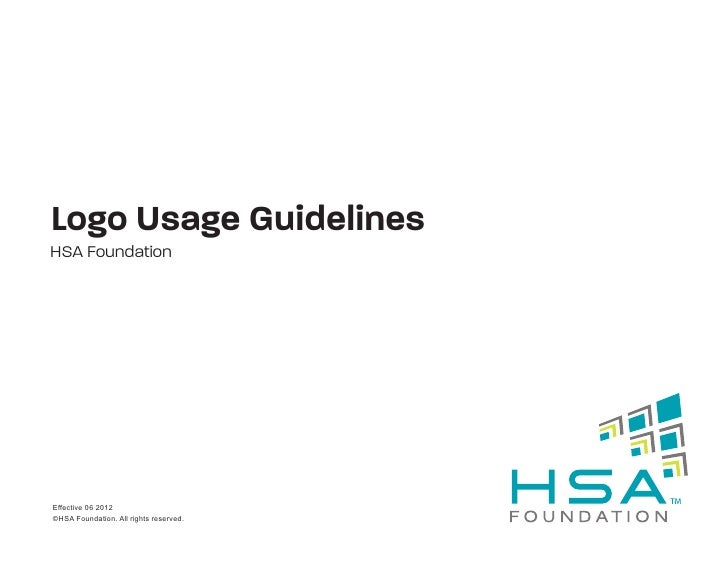 Logo Usage GuidelinesHSA FoundationEffective 06 2012©HSA Foundation. All rights reserved.