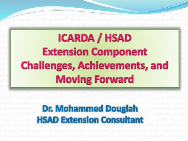 ICARDA / HSAD Extension Component Challenges, Achievements, and Moving Forward