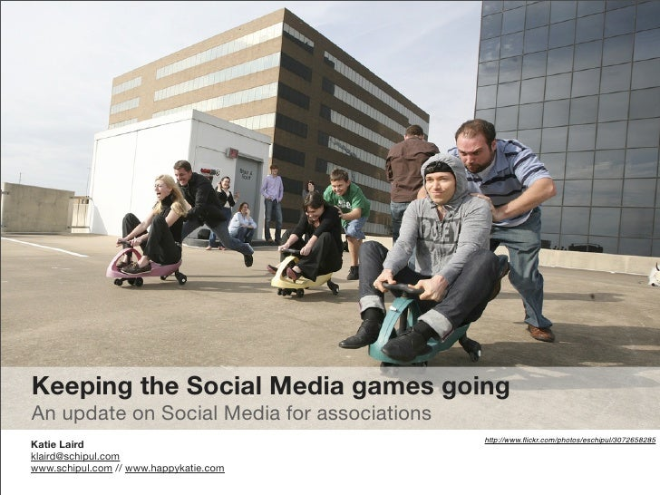 Keeping the Social Media games going An update on Social Media for associations                                           ...