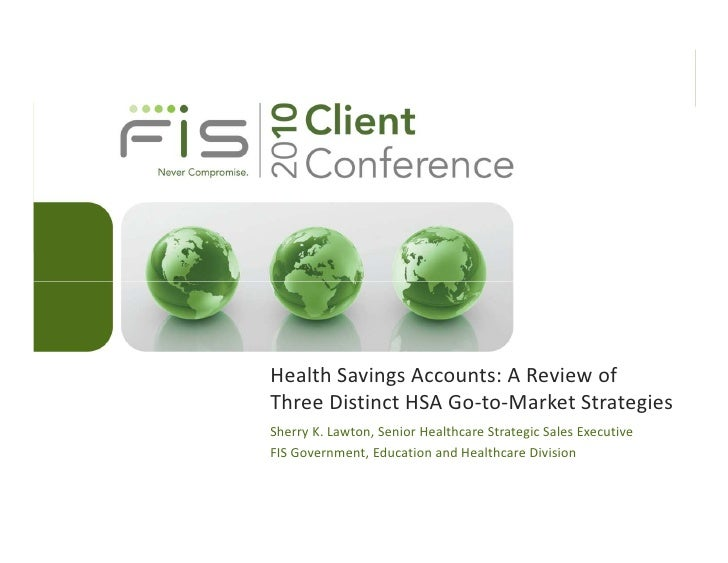 Health Savings Accounts: A Review of Three Distinct HSA Go-to-Market Strategies<br />Sherry K. Lawton, Senior Healthcare S...
