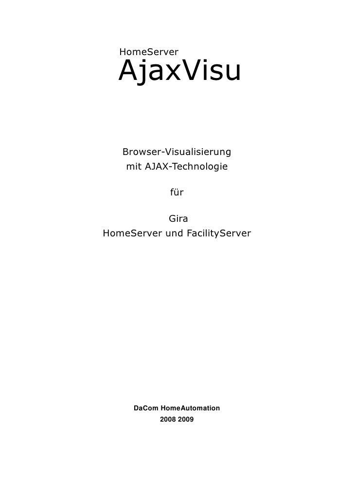 HomeServer     AjaxVisu     Browser-Visualisierung     mit AJAX-Technologie                für                Gira HomeSer...