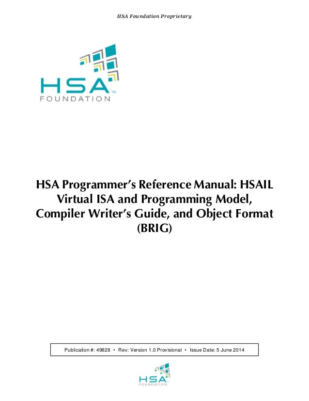 HSA Programmer's Reference Manual: HSAIL Virtual ISA and Programming Model, Compiler Writer's Guide, and Object Format (BR...