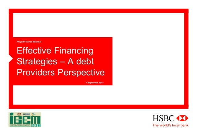 Project Finance Malaysia  Effective Financing Strategies – A debt Providers Perspective 7 September 2011: