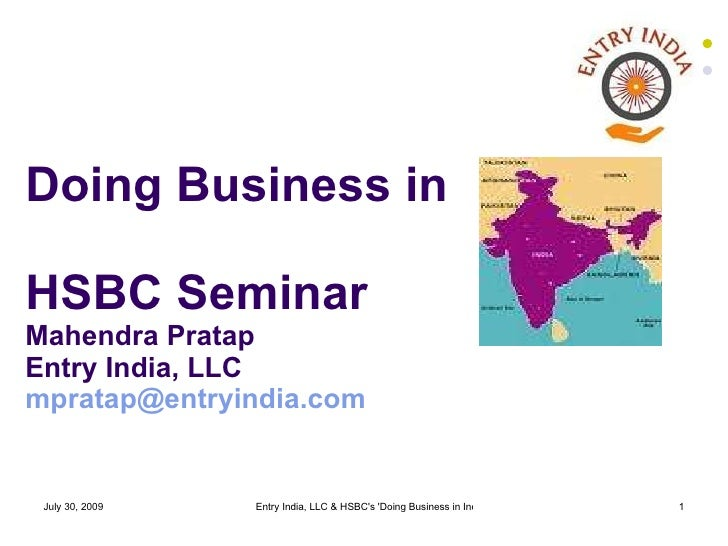 Doing Business in HSBC Seminar Mahendra Pratap Entry India, LLC [email_address]