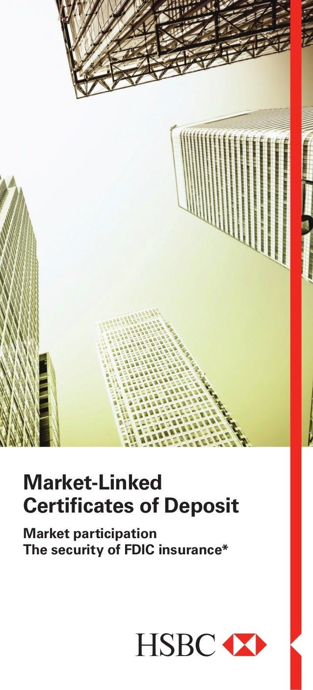 Market-LinkedCertificates of DepositMarket participationThe security of FDIC insurance*