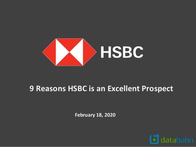 February 18, 2020 9 Reasons HSBC is an Excellent Prospect