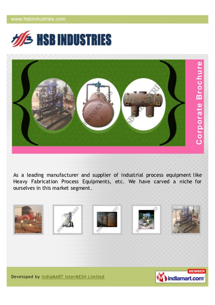 As a leading manufacturer and supplier of industrial process equipment likeHeavy Fabrication Process Equipments, etc. We h...