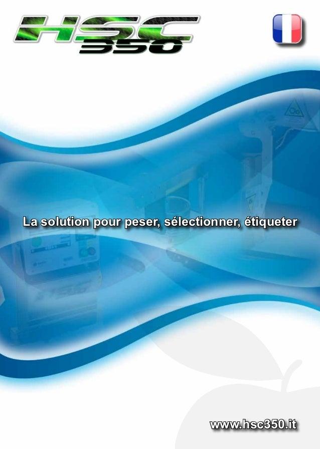 La solution pour peser, sélectionner, étiqueter                                www.hsc350.it