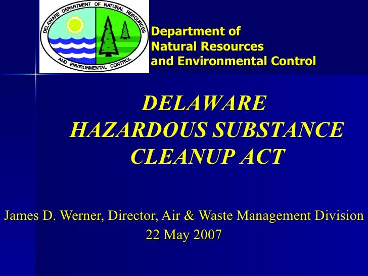 Department of  Natural Resources  and Environmental Control James D. Werner, Director, Air & Waste Management Division 22 ...