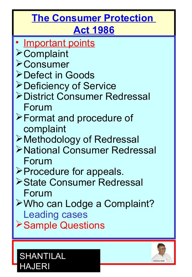1 The Consumer Protection Act 1986 • Important points Complaint Consumer Defect in Goods Deficiency of Service Distri...