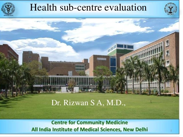 Health sub-centre evaluation  Dr. Rizwan S A, M.D.,  1