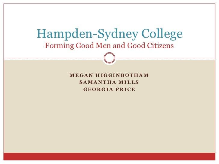 Hampden-Sydney College Forming Good Men and Good Citizens       MEGAN HIGGINBOTHAM         SAMANTHA MILLS          GEORGIA...