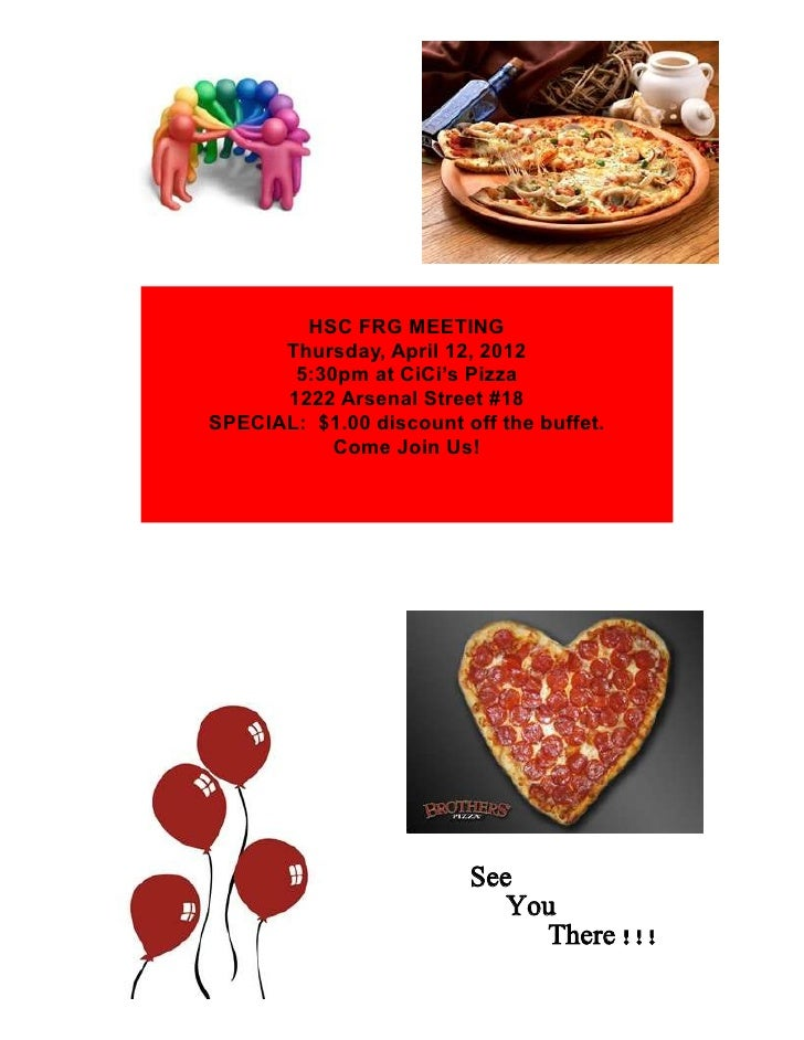 HSC FRG MEETING      Thursday, April 12, 2012       5:30pm at CiCi's Pizza      1222 Arsenal Street #18SPECIAL: $1.00 disc...