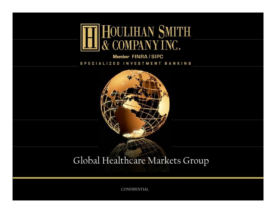 Global Healthcare Markets Group            CONFIDENTIAL