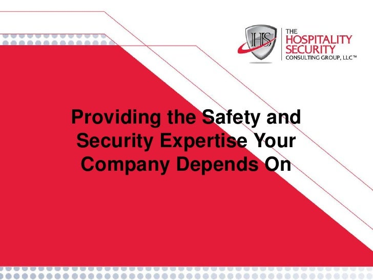 <br />Providing the Safety and Security Expertise Your Company Depends On<br />