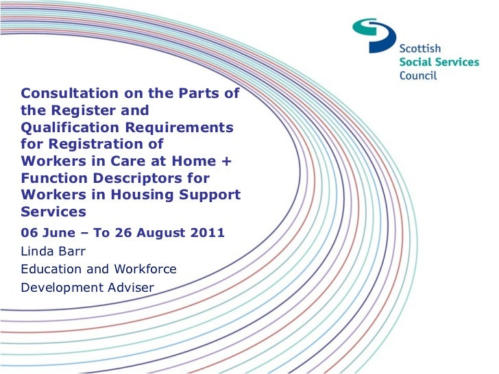 Consultation on the Parts of the Register and Qualification Requirements forRegistration of Workers in Care at Home + Fun...