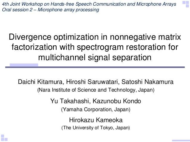 Divergence optimization in nonnegative matrix factorization with spectrogram restoration for multichannel signal separatio...