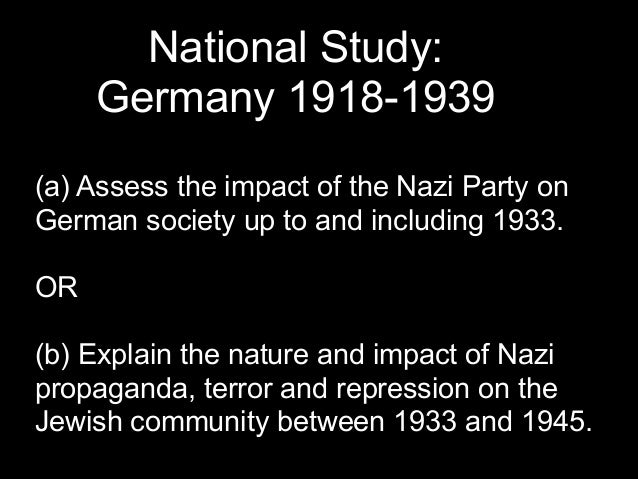 assess the impact of the nazi Assess the impact of propaganda terror and repression on the german people between 1933 and 1939 term papers available at planet paperscom, the largest free term paper community.