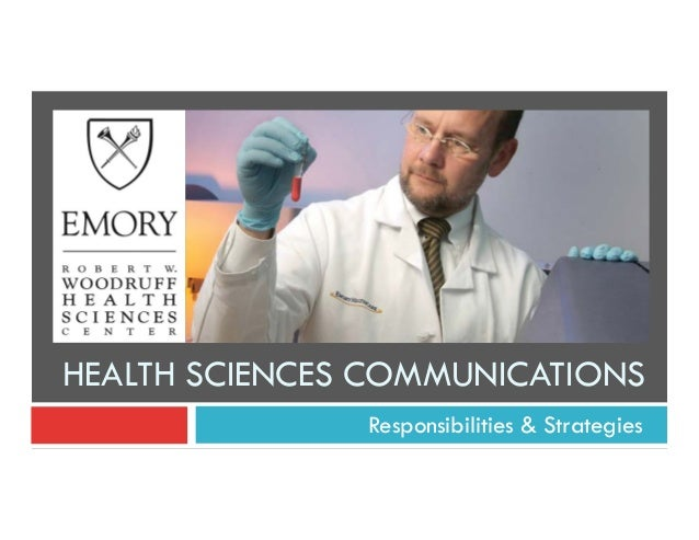 HEALTH SCIENCES COMMUNICATIONS Responsibilities & Strategies