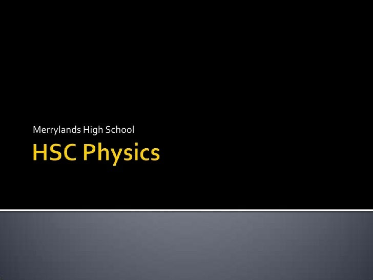HSC Physics<br />Merrylands High School<br />