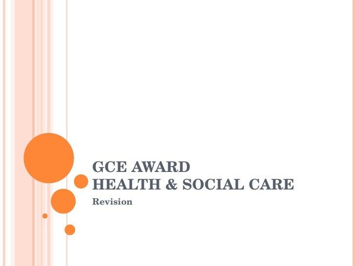 GCE AWARD HEALTH & SOCIAL CARE Revision