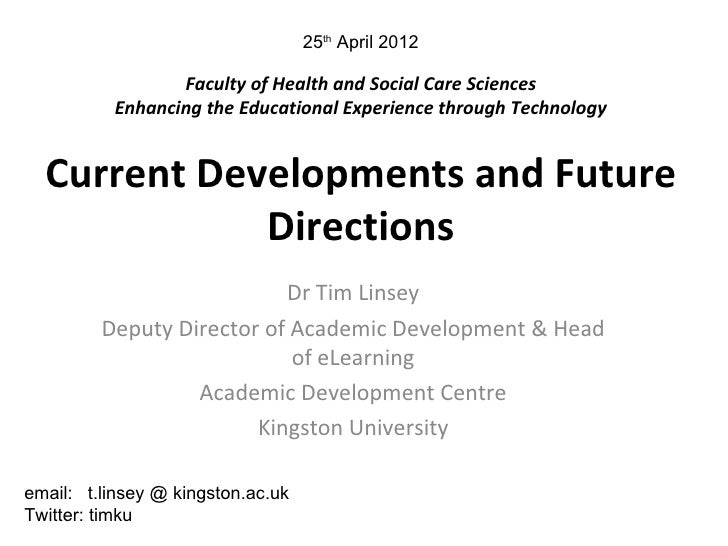 25th April 2012                 Faculty of Health and Social Care Sciences          Enhancing the Educational Experience t...