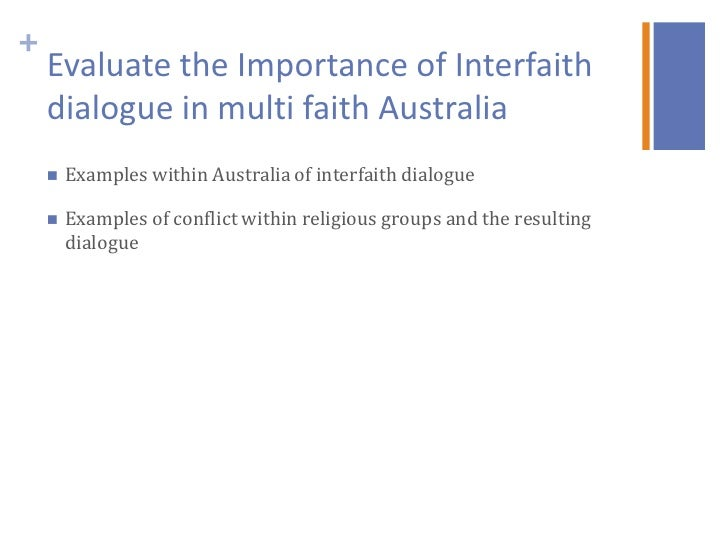 interfaith dialogue in a multi faith australia essay Executive summary 1 in the space of  the growth of 'interfaith dialogue' has  been one of the most positive developments in the  are helping to enhance  appreciation of cultural diversity, civic values and inter-religious and.