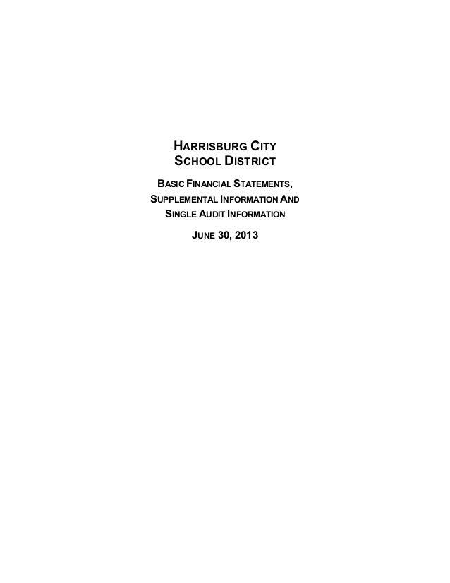 HARRISBURG CITY SCHOOL DISTRICT BASIC FINANCIAL STATEMENTS, SUPPLEMENTAL INFORMATION AND SINGLE AUDIT INFORMATION JUNE 30,...