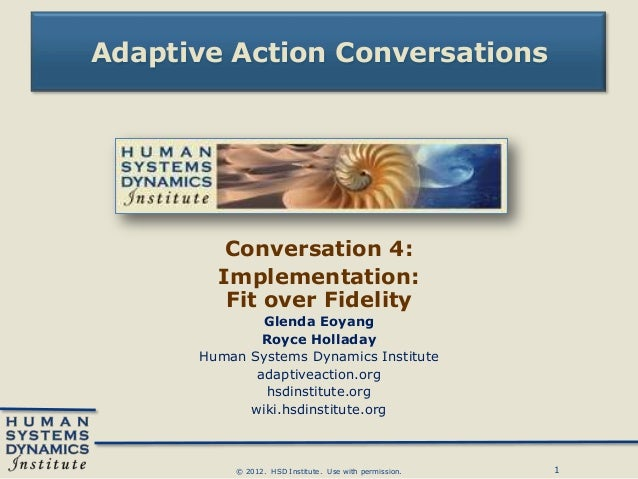 Adaptive Action Conversations         Conversation 4:        Implementation:         Fit over Fidelity              Glenda...