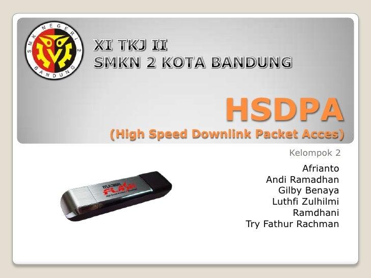 HSDPA (High Speed Downlink Packet Acces)                             Kelompok 2                                 Afrianto  ...