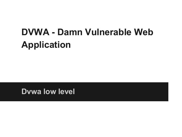 DVWA - Damn Vulnerable Web Application Dvwa low level