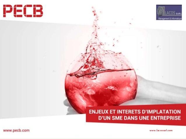 ENJEUX ET INTERETS D'IMPLATATION D'UN SME DANS UNE ENTREPRISE PRINCIPES DE LA NORME ISO 14001 Test test www.lacossarl.com