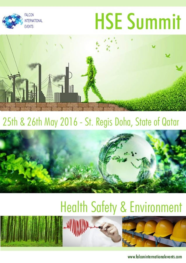 HSE Summit 25th & 26th May 2016 - St. Regis Doha, State of Qatar Qatar Health Safety & Environment FALCON INTERNATIONAL EV...