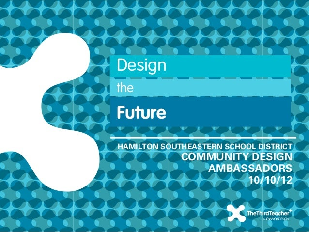 DesigntheFutureHAMILTON SOUTHEASTERN SCHOOL DISTRICT             COMMUNITY DESIGN                AMBASSADORS              ...