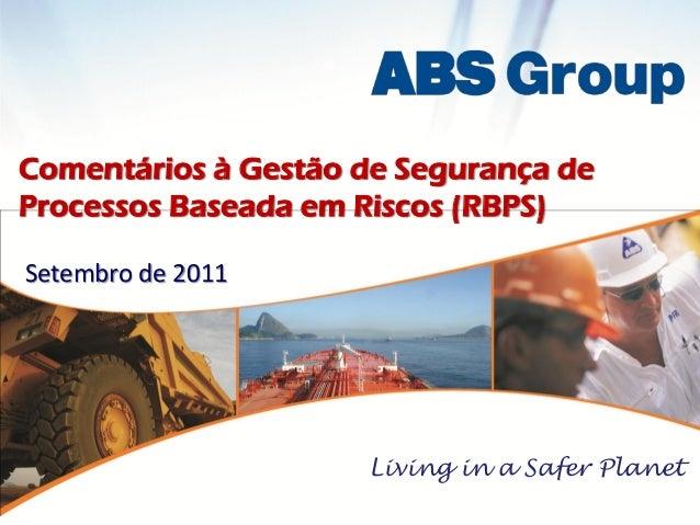 Comentários à Gestão de Segurança deProcessos Baseada em Riscos (RBPS)Setembro de 2011                     Living in a Saf...