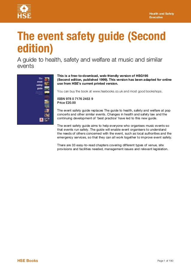 Page 1 of 190 Health and Safety Executive The event safety guide (Second edition) A guide to health, safety and welfare at...