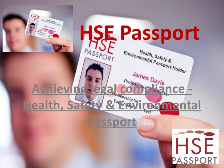 HSE Passport Achieving legal compliance - Health, Safety & Environmental Passport