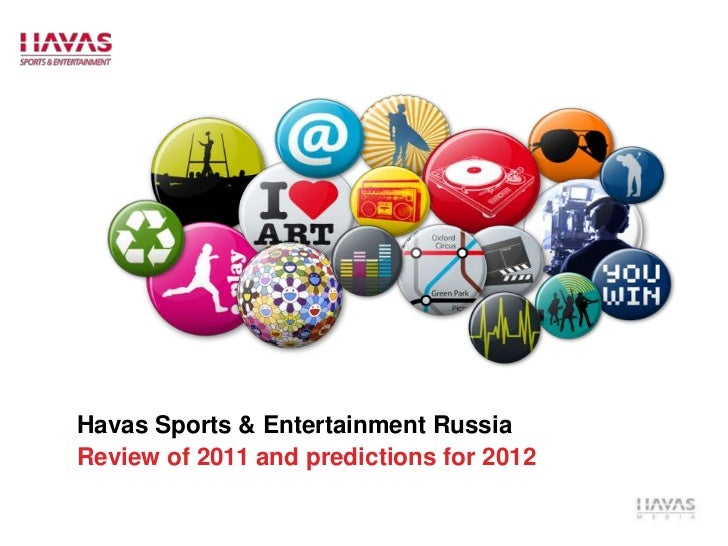 Havas Sports & Entertainment RussiaReview of 2011 and predictions for 2012
