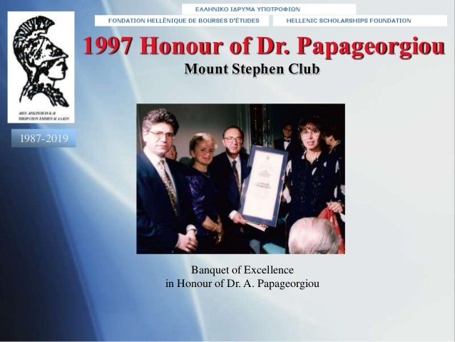 Banquet of Excellence in Honour of Dr. A. Papageorgiou 1997 Honour of Dr. Papageorgiou Mount Stephen Club 1987-2019