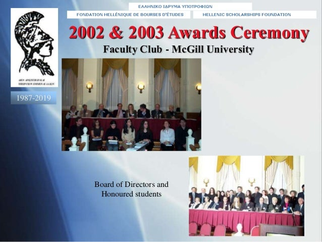 2002 & 2003 Awards Ceremony Board of Directors and Honoured students Faculty Club - McGill University 1987-2019