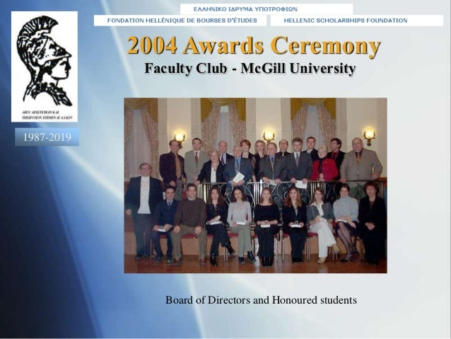 2004 Awards Ceremony Board of Directors and Honoured students Faculty Club - McGill University 1987-2019