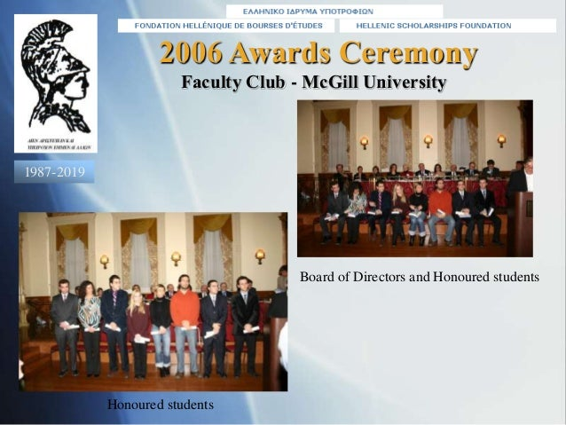 2006 Awards Ceremony Board of Directors and Honoured students Faculty Club - McGill University Honoured students 1987-2019