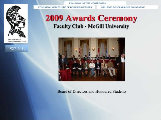 2009 Awards Ceremony Faculty Club - McGill University Board of Directors and Honoured Students 1987-2019