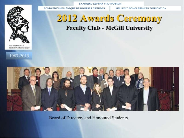 2012 Awards Ceremony Faculty Club - McGill University Board of Directors and Honoured Students 1987-2019