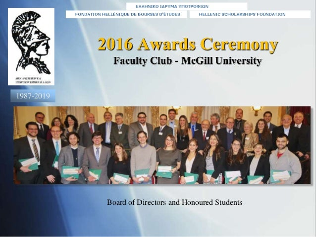 2016 Awards Ceremony Faculty Club - McGill University Board of Directors and Honoured Students 1987-2019